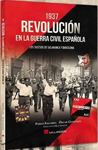 1937, revolución en la Guerra Civil española: Oscar Gonzalez Lopez,