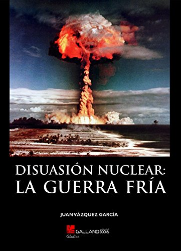 9788416200757: Disuasión nuclear. La guerra fría