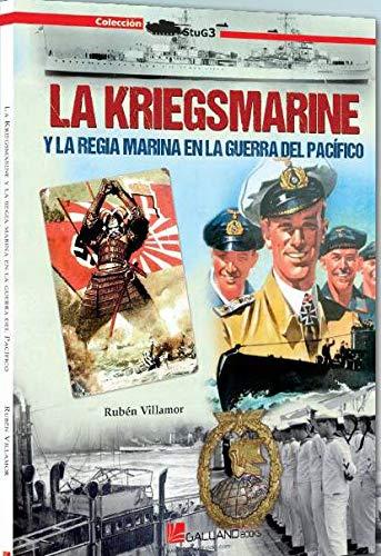 9788416200979: La Kriegsmarine y la Regía Marina en la guerra del Pacífico: 00000000000000 (StuG3)