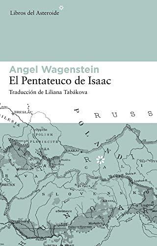 El Pentateuco de Isaac : Sobre la: Angel Wagenstein