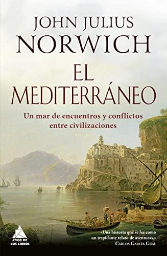 9788416222773: El Mediterráneo: Un mar de encuentros (Ático Historia)