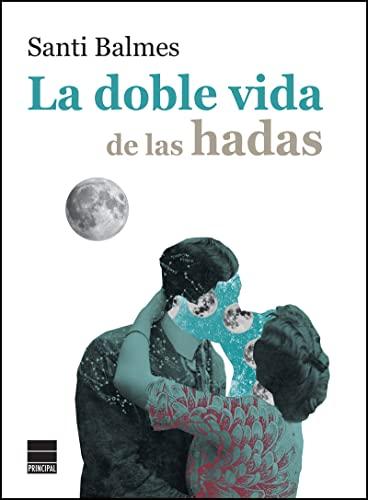 9788416223800: La doble vida de las hadas (Principal de los Libros)