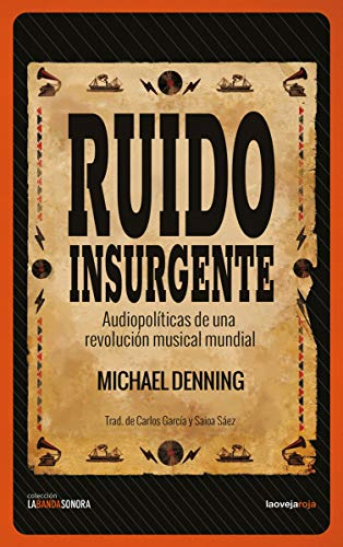 9788416227327: Ruido insurgente: Audiopolíticas de una revolución musical mundial (BANDASONORA)