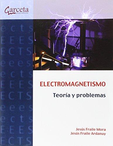 Electromagnetismo. Teoría y problemas: Jesús Fraile Mora