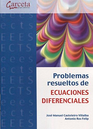 PROBLEMAS RESUELTOS ECUACIONES DIFERENCIALES: CASTELEIRO VILLALBA, JOSÉ