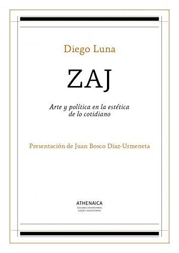 9788416230365: ZAJ: Arte y política en la estética de lo cotidiano (Estética y teoría de las artes)
