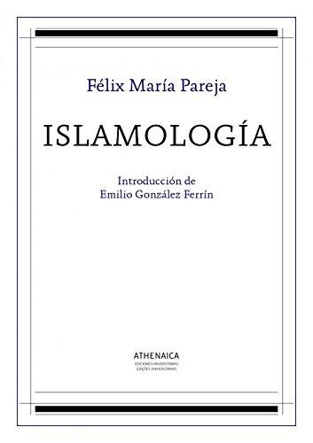ISLAMOLOGIA. INTRODUCCION DE EMILIO GONZALEZ FERRIN, 2: PAREJA, F. M.