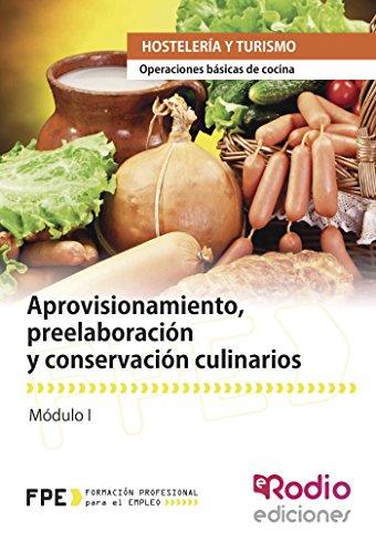 9788416232123: Aprovisionamiento, preelaboración y conservación culinarios. Operaciones básicas de cocina: Operaciones básicas de cocina (Spanish Edition)