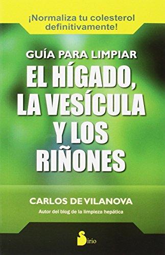 9788416233137: GUIA PARA LIMPIAR EL HIGADO, LA VESICULA: Y LOS RIÑONES (2015)