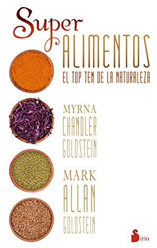 SuperAlimentos (Medicina Natural): Myrna Chandler Goldstein;