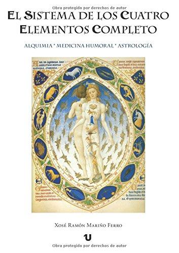 9788416234882: El sistema de los cuatro elementos completo: Alquimia. Medicina humoral. Astrología (Spanish Edition)