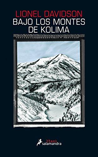 Bajo los montes de Kolima (Spanish Edition): Lionel Davidson