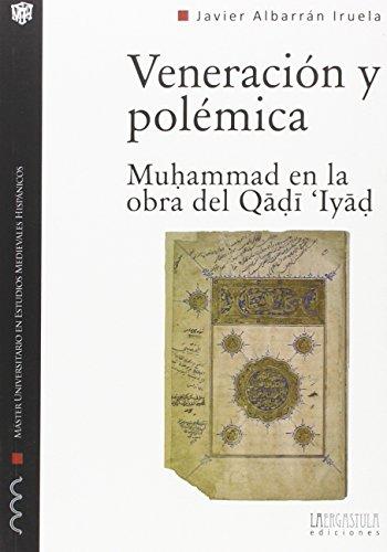 9788416242139: Veneración y polémica. Muhammad en la obra del Qadi'Iyad