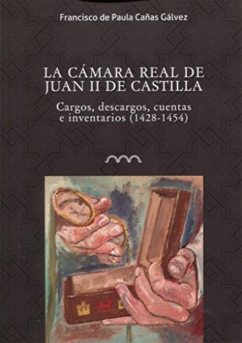 La Camara Real de Juan II de: Cañas Galvez, Francisco
