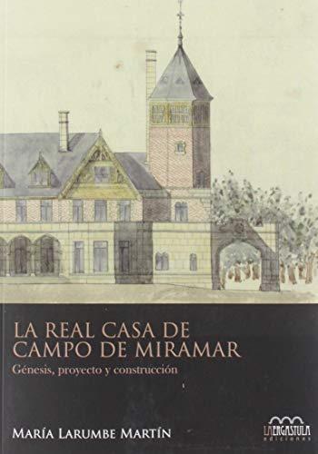 9788416242580: La Real casa de campo de Miramar: Génesis, proyecto y construcción: 2 (Monumentia)