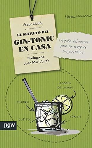 EL SECRETO DEL GIN-TONIC EN CASA: La guía definitiva para ser el rey de tus gin-tonics: ...