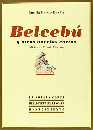 Belcebú y otras novelas cortas: Pardo Bazán, Emilia