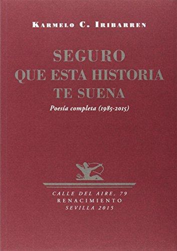9788416246250: SEGURO QUE ESTA HISTORIA TE SUENA 3/E POESIA COMPLETA 1985-