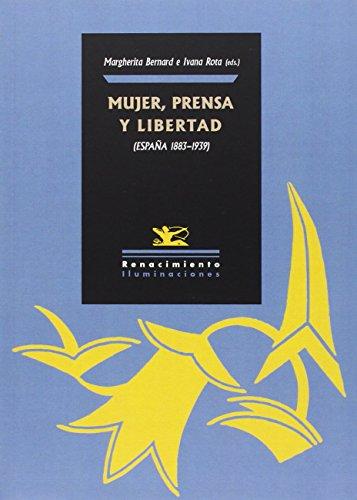 MUJER, PRENSA Y LIBERTAD (ESPAÑA 1883-1939): Ivana Rota, Margherita Bernard (eds.)