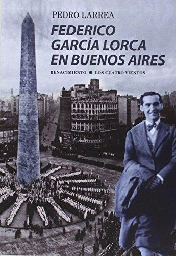 9788416246731: Federico Garcia Lorca En Buenos Aires (Los Cuatro Vientos)