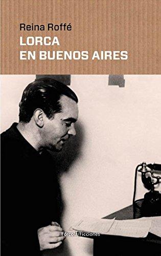 Lorca en Buenos Aires: Roffé, Reina