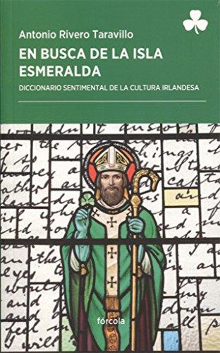 9788416247868: En busca de la Isla Esmeralda. Diccionario sentimental de la cultura irlandesa (Periplos)
