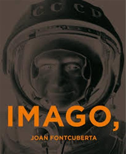 Joan Fontcuberta: Imago Ergo Sum: D'Acosta, Sema, Ramoneda, Josep, Fontcuberta, Joan