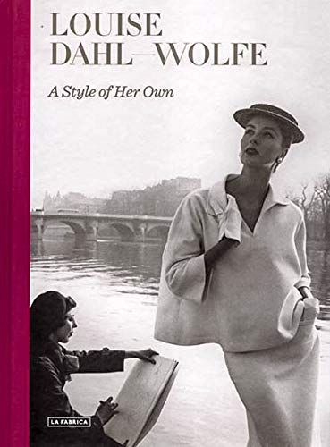 A Style of Her Own: Rubio, Oliva Maria, Dahl-Wolfe, Louise, Jacob, John P., Lunsford, Celina