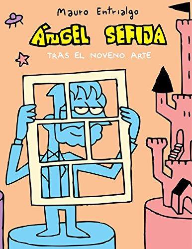 Angel Sefija Tras El Noveno Arte: ANGEL SEFIJA