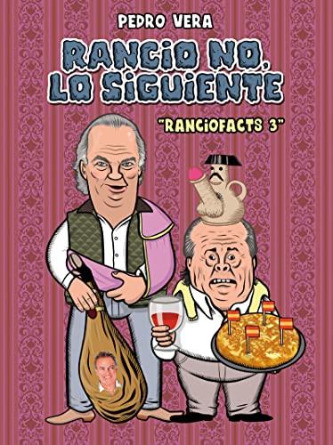 9788416251872: Ranciofacts 3: Rancio No, Lo Siguiente (¡Caramba!)