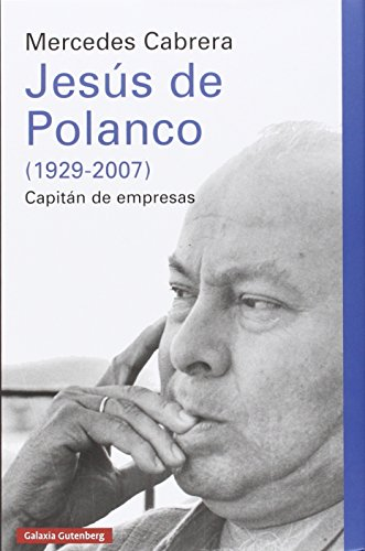 9788416252855: Jesús de Polanco (1929-2007): Capitán de empresas (Ensayo)