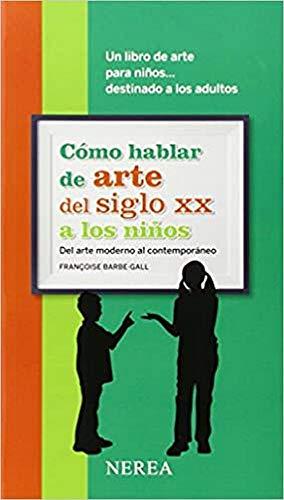 9788416254033: Cómo hablar de arte del siglo XX a los niños