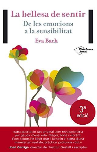 La bellesa del sentir: de les emocions: Eva Bach
