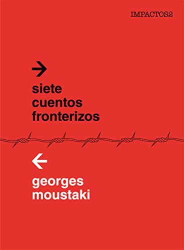 9788416259403: SIETE CUENTOS FRONTERIZOS (Los ineludibles)