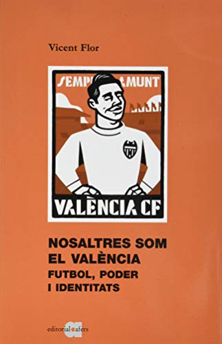 9788416260867: Nosaltres Som El València. Futbol, Poder I Identitas: Futbol, poder i identitats: 43 (Els llibres del Contemporani)