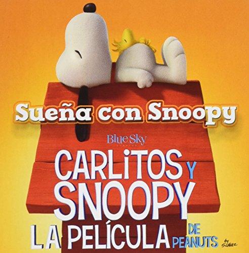 9788416261451: Carlitos y Snoopy: Sueña con Snoopy. Los libros de la película