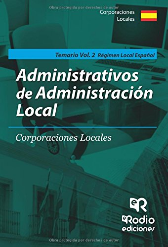 9788416266098: Temario Volumen 2. Administrativos de Administración Local. Régimen Local Español: Régimen Local Español (Spanish Edition)