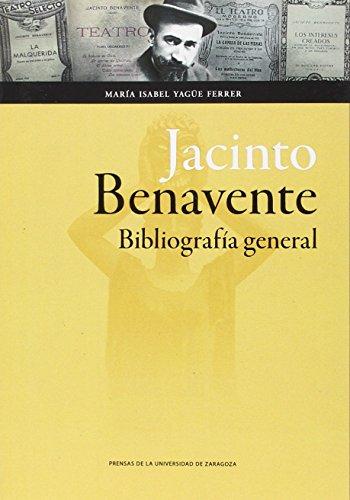 JACINTO BENAVENTE: BIBLIOGRAFIA GENERAL: María Isabel Yagüe Ferrer