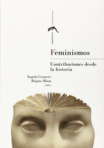 FEMINISMOS: CONTRIBUCIONES DESDE LA HISTORIA: ANGELA CENARRO, REGINE ILLION