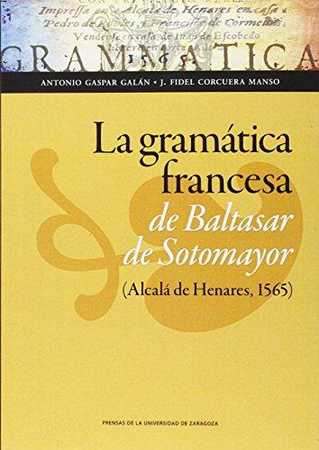 9788416272938: La gramática francesa de Baltasar de Sotomayor (Alcalá de Henares, 1565)