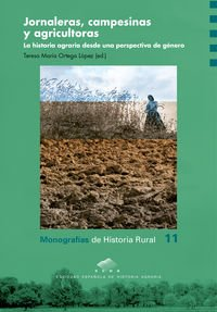 9788416272969: Jornaleras, campesinas y agricultoras. La historia agraria desde una perspectiva de género (Monografía de Historia Rural)