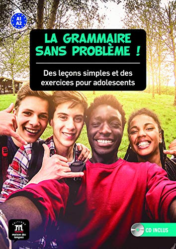 9788416273553: La grammaire sans problème ! : Des leçons simples et des exercices pour adolescents (1CD audio) (French Edition)