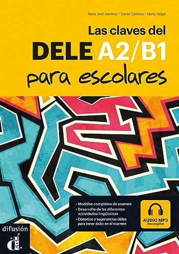 9788416273775: Las Claves Del Dele Para Escolares: Libro + Audio MP3 Descargable A2-B1 (Spanish Edition)