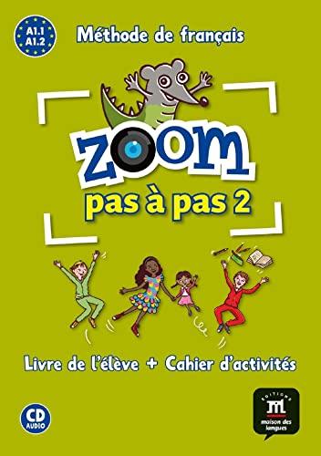 9788416273799: Méthode de français Zoom pas à pas 2 A1.1 A1.2 : Livre de l'élève + Cahier d'activités (1CD audio) (French Edition)