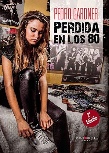 9788416274017: Perdida en los 80 (Spanish Edition)
