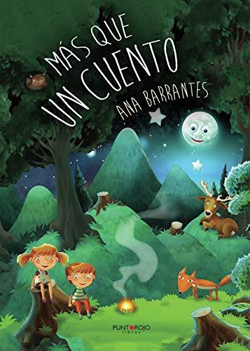 Más que un cuento (Spanish Edition): Barrantes, Ana