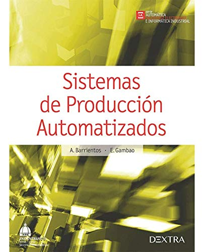 9788416277001: Sistemas de producción automatizados [Sep 30, 2014] A. Barrientos and E. Gambao