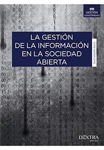 9788416277360: La Gestión De La Información En La Sociedad Abierta (Gestión del Conocimiento)