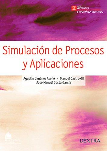 SIMULACION DE PROCESOS Y APLICACIONES: JIMENEZ AVELLO, AGUSTIN/