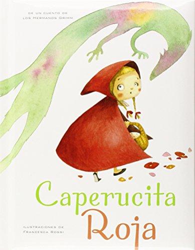 CAPERUCITA ROJA: Hermanos Grimm (aut.), Francesca Rossi (ilust.)